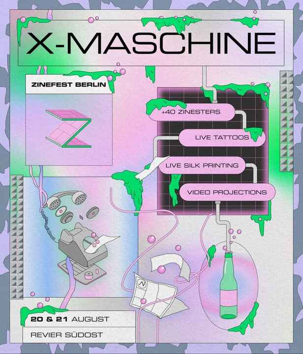 Join us next week at Subaermarkt for Zinefest // X-Maschine!August 20th: Opening event with live silk printing / live ta...