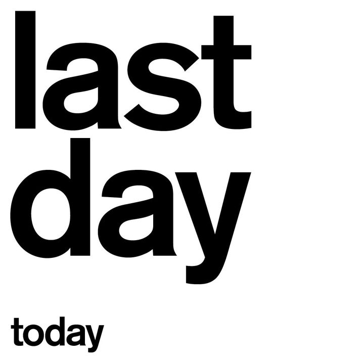 Last Day! Opening Hours 11am until 6pm.